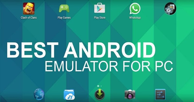 Best Android Emulators for PC to Run Android Apps and Games